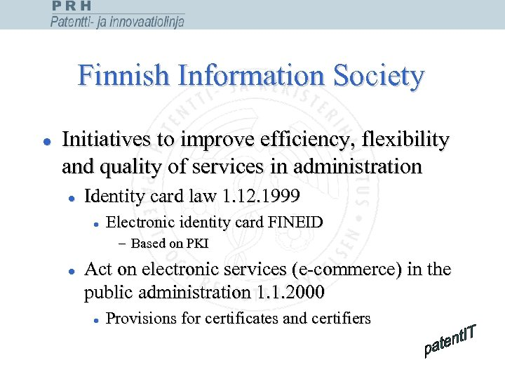 Finnish Information Society l Initiatives to improve efficiency, flexibility and quality of services in