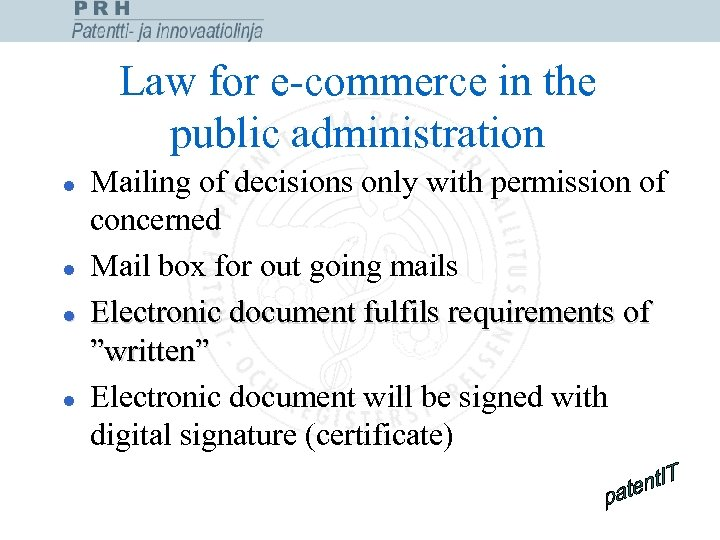 Law for e-commerce in the public administration l l Mailing of decisions only with
