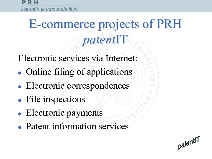 E-commerce projects of PRH patent. IT Electronic services via Internet: l Online filing of