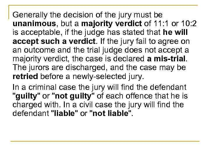 unanimous versus non unanimous jury verdicts law essay Louisiana is one of only two states -- the other is oregon -- in which a person can be convicted of a felony and sent to prison without a unanimous vote of the jury.