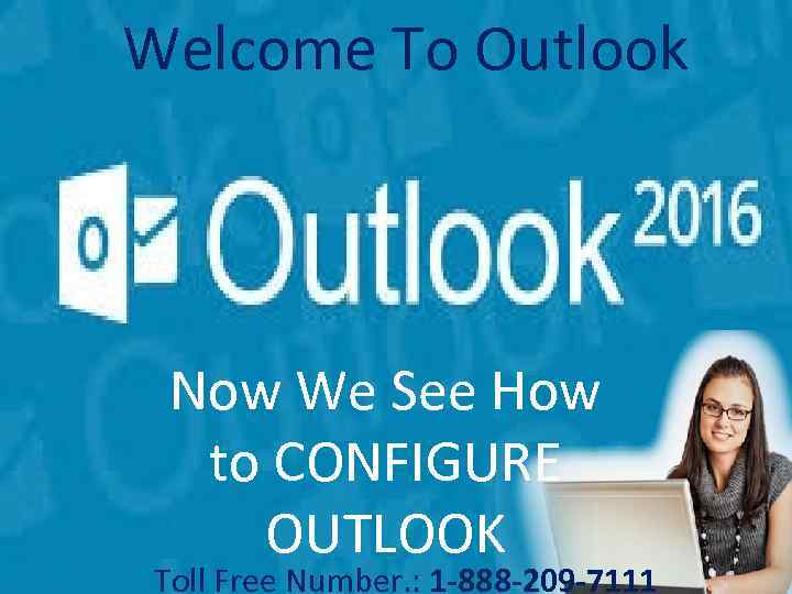 Welcome To Outlook Now We See How to CONFIGURE OUTLOOK Toll Free Number. :