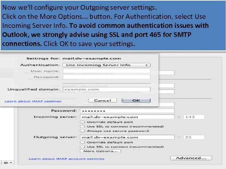 Now we'll configure your Outgoing server settings. Click on the More Options. . .