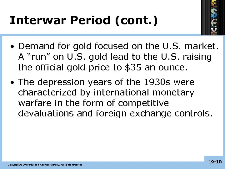 Interwar Period (cont. ) • Demand for gold focused on the U. S. market.