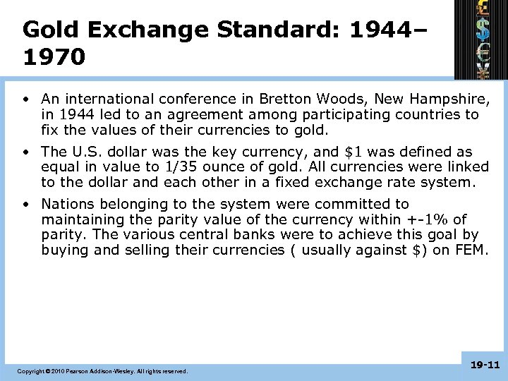 Gold Exchange Standard: 1944– 1970 • An international conference in Bretton Woods, New Hampshire,