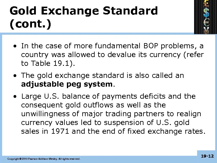 Gold Exchange Standard (cont. ) • In the case of more fundamental BOP problems,