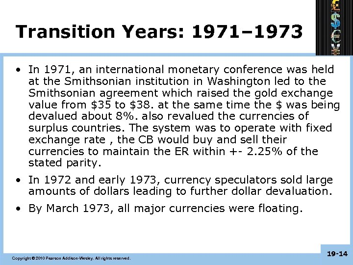 Transition Years: 1971– 1973 • In 1971, an international monetary conference was held at