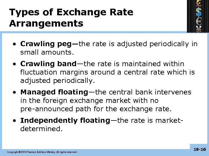 Types of Exchange Rate Arrangements • Crawling peg—the rate is adjusted periodically in small