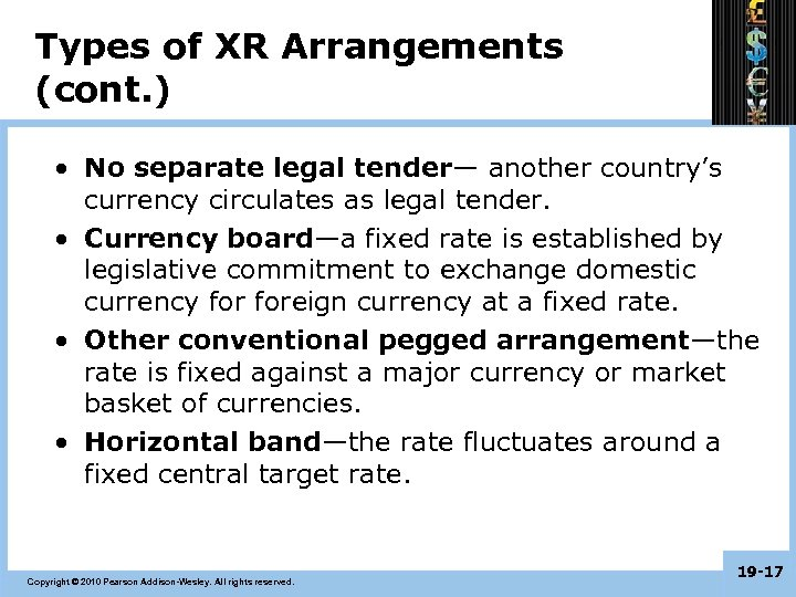 Types of XR Arrangements (cont. ) • No separate legal tender— another country's currency