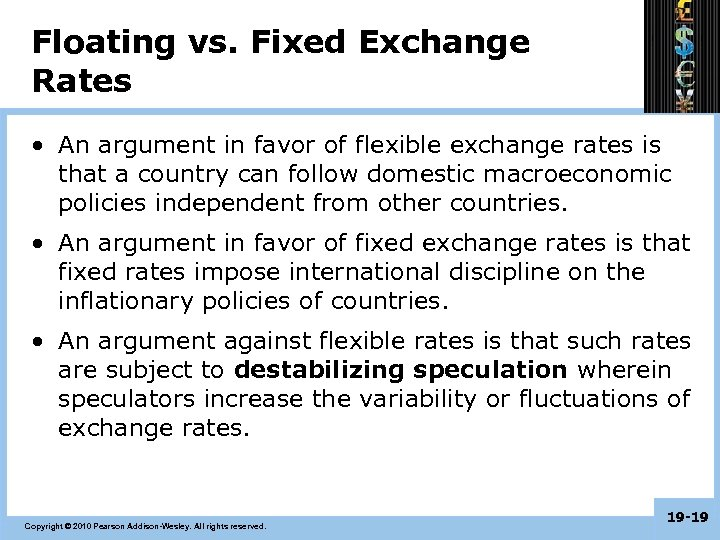 Floating vs. Fixed Exchange Rates • An argument in favor of flexible exchange rates