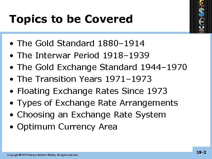 Topics to be Covered • • The Gold Standard 1880– 1914 The Interwar Period