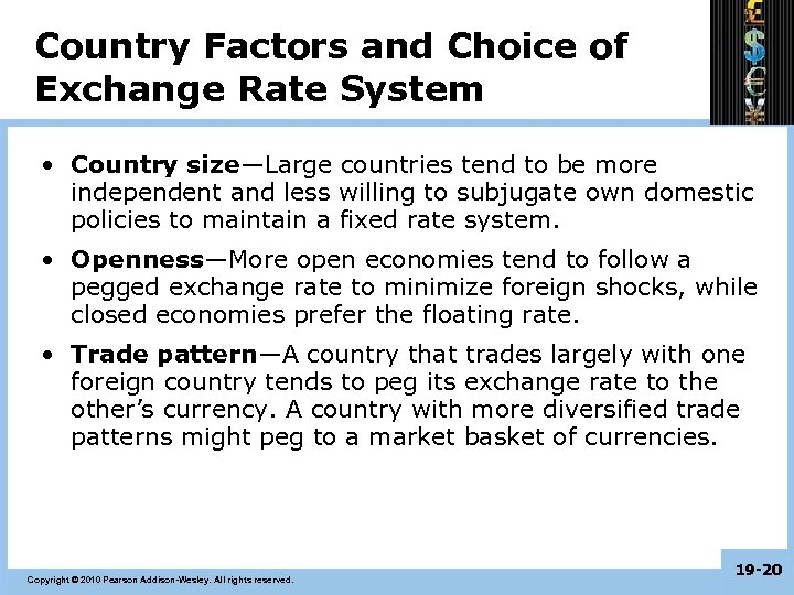 Country Factors and Choice of Exchange Rate System • Country size—Large countries tend to