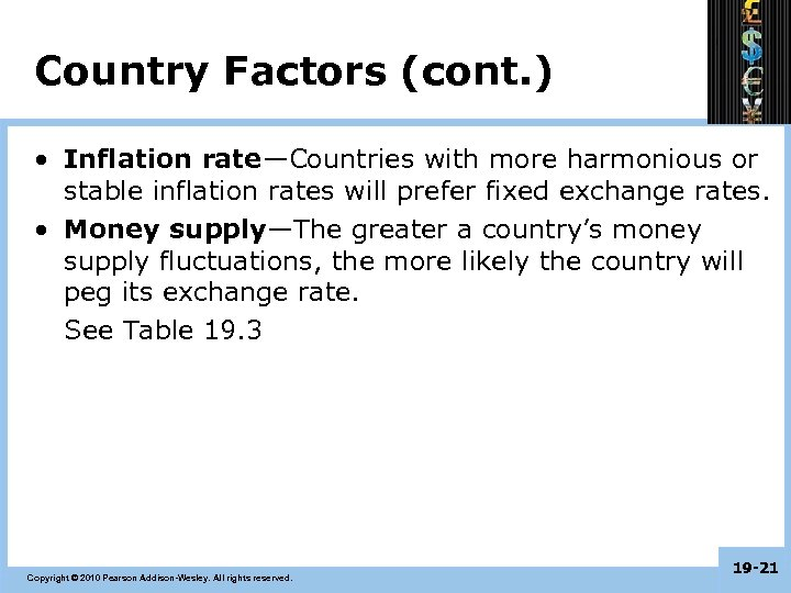 Country Factors (cont. ) • Inflation rate—Countries with more harmonious or stable inflation rates