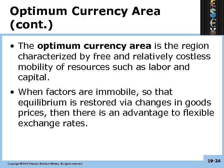 Optimum Currency Area (cont. ) • The optimum currency area is the region characterized