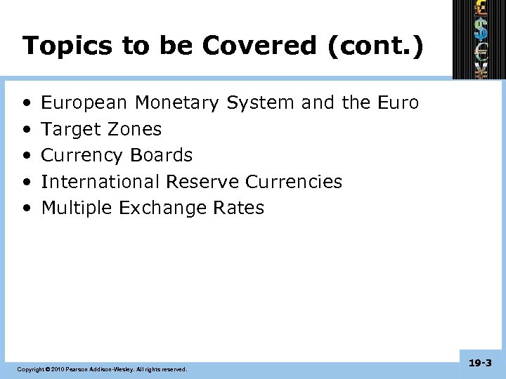 Topics to be Covered (cont. ) • • • European Monetary System and the