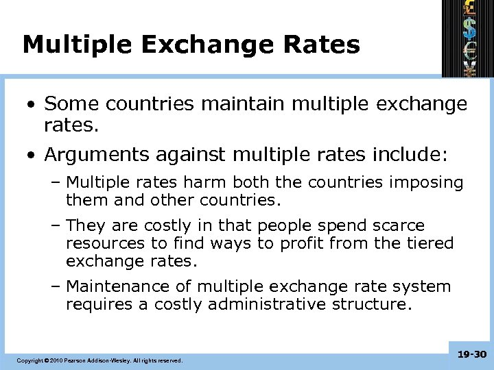 Multiple Exchange Rates • Some countries maintain multiple exchange rates. • Arguments against multiple