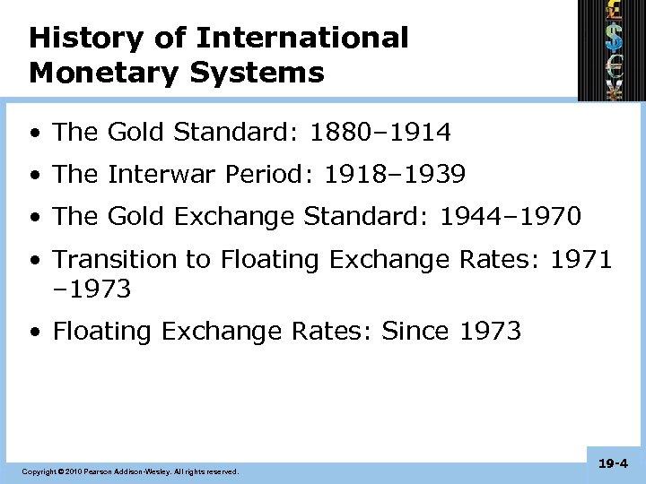 History of International Monetary Systems • The Gold Standard: 1880– 1914 • The Interwar