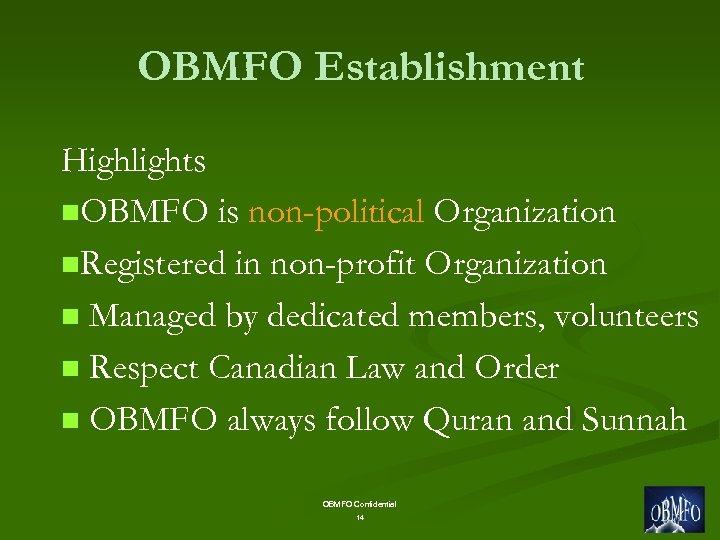 OBMFO Establishment Highlights n. OBMFO is non-political Organization n. Registered in non-profit Organization n