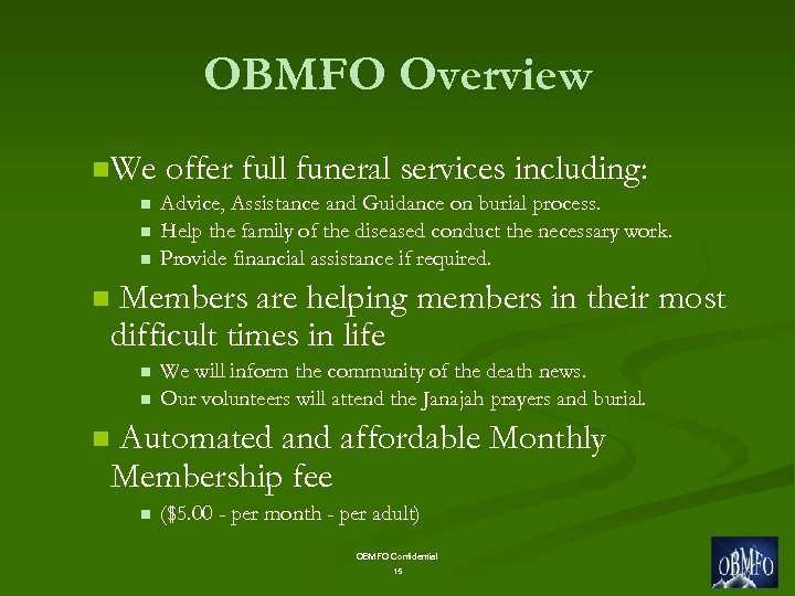 OBMFO Overview n. We n n Advice, Assistance and Guidance on burial process. Help