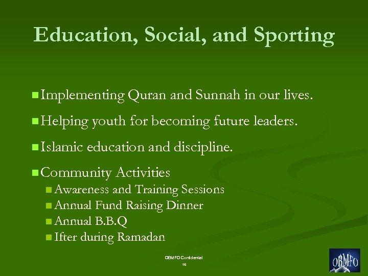 Education, Social, and Sporting n Implementing n Helping n Islamic Quran and Sunnah in