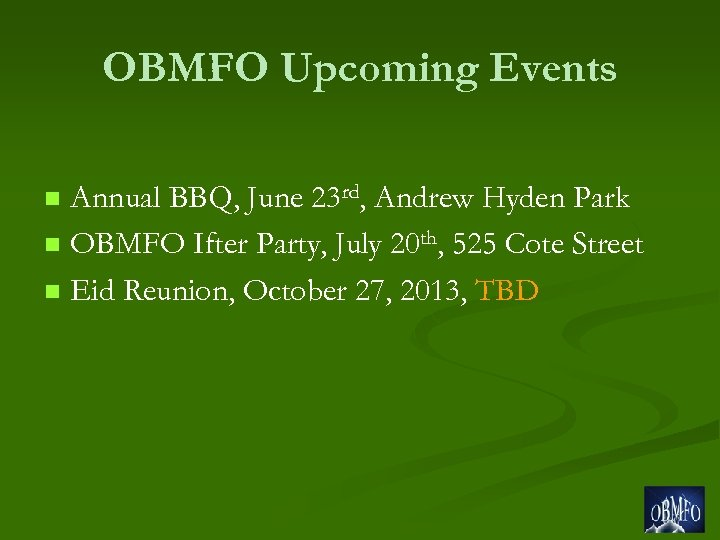 OBMFO Upcoming Events Annual BBQ, June 23 rd, Andrew Hyden Park n OBMFO Ifter