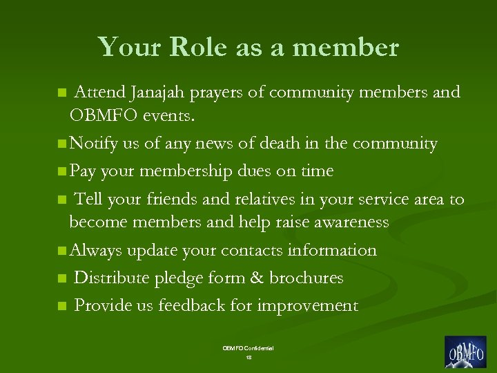 Your Role as a member Attend Janajah prayers of community members and OBMFO events.