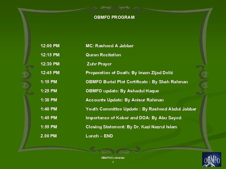 OBMFO PROGRAM 12: 00 PM MC: Rasheed A Jabbar 12: 15 PM Quran Recitation