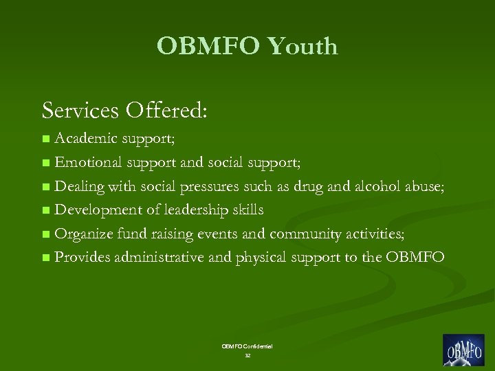 OBMFO Youth Services Offered: Academic support; n Emotional support and social support; n Dealing