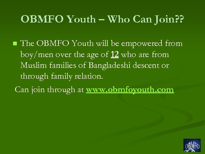 OBMFO Youth – Who Can Join? ? The OBMFO Youth will be empowered from