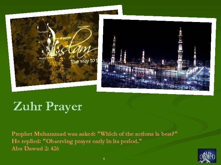 Zuhr Prayer Prophet Muhammad was asked: