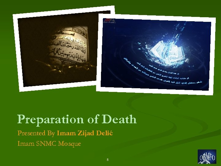 Preparation of Death Presented By Imam Zijad Delić Imam SNMC Mosque 5