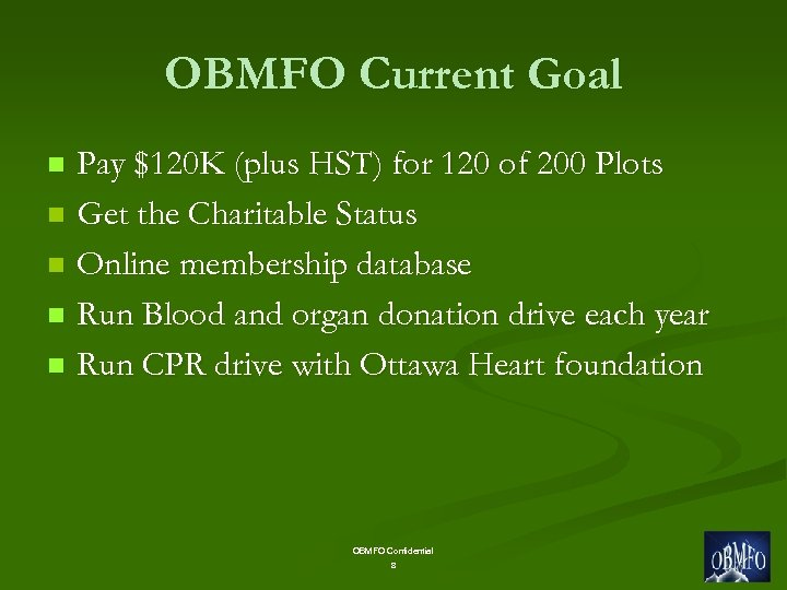 OBMFO Current Goal Pay $120 K (plus HST) for 120 of 200 Plots n