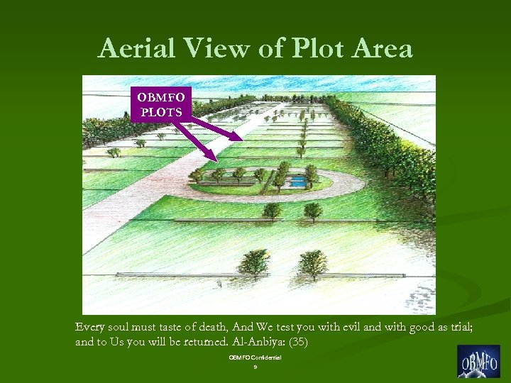 Aerial View of Plot Area OBMFO PLOTS Every soul must taste of death, And