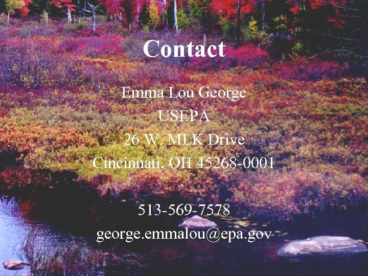 Contact Emma Lou George USEPA 26 W. MLK Drive Cincinnati, OH 45268 -0001 513