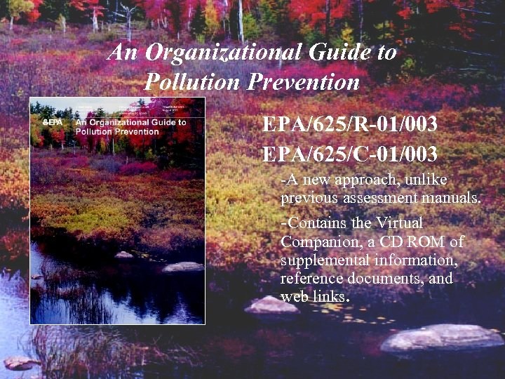 An Organizational Guide to Pollution Prevention EPA/625/R-01/003 EPA/625/C-01/003 -A new approach, unlike previous assessment