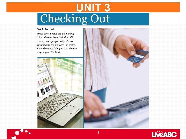 UNIT 3 1