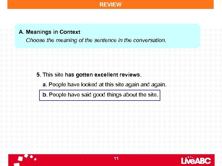 REVIEW A. Meanings in Context Choose the meaning of the sentence in the conversation.