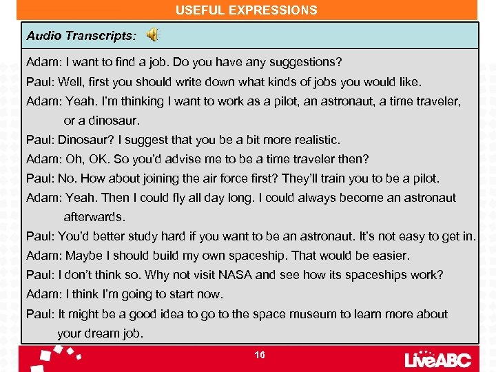 USEFUL EXPRESSIONS Audio Transcripts: Adam: I want to find a job. Do you have