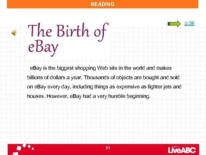 READING p. 36 e. Bay is the biggest shopping Web site in the world