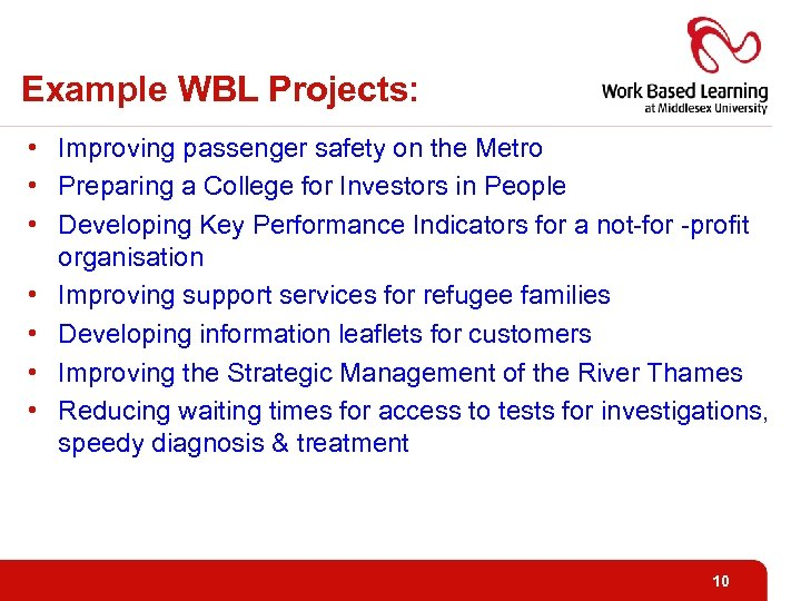 Example WBL Projects: • Improving passenger safety on the Metro • Preparing a College