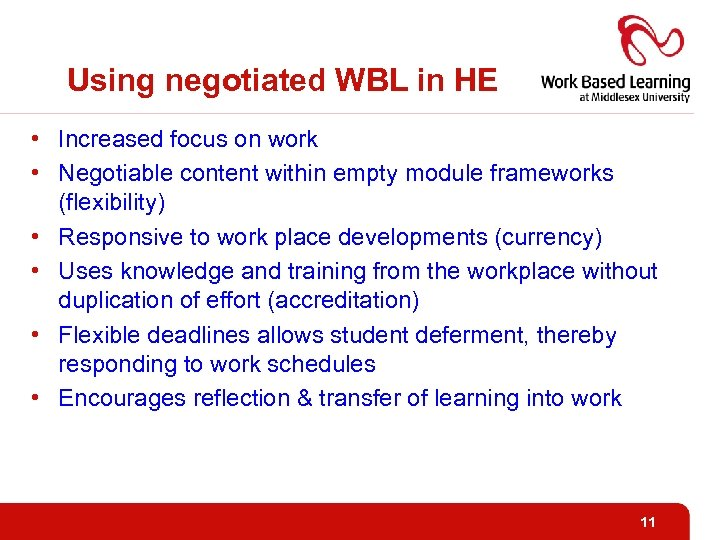 Using negotiated WBL in HE • Increased focus on work • Negotiable content within