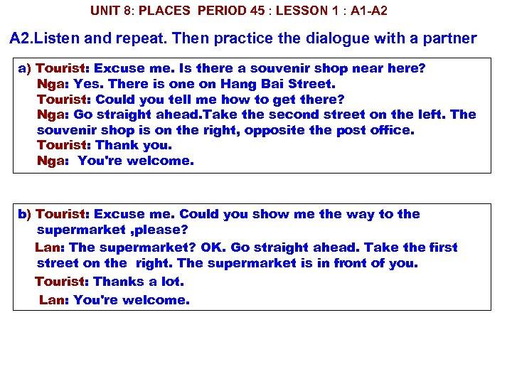 UNIT 8: PLACES PERIOD 45 : LESSON 1 : A 1 A 2. Listen