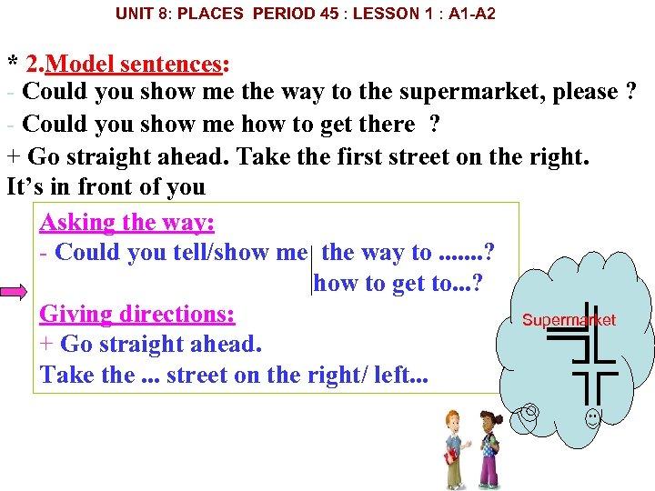UNIT 8: PLACES PERIOD 45 : LESSON 1 : A 1 A 2 *