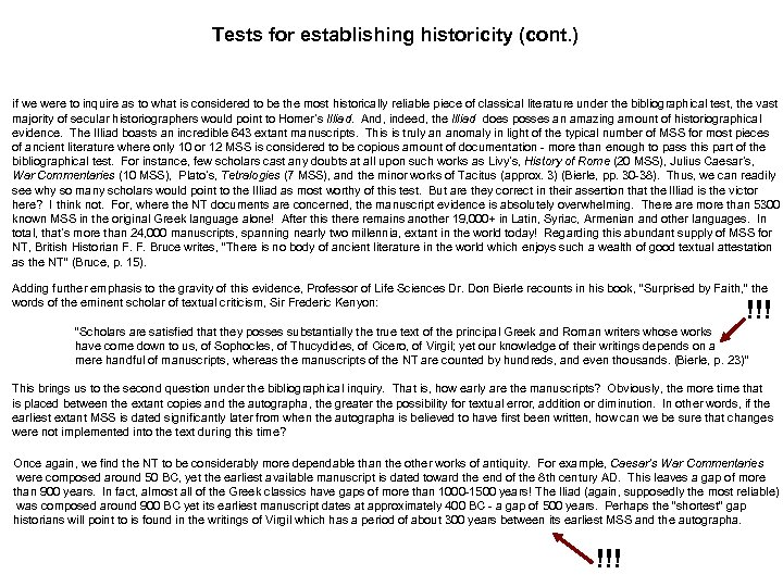 Tests for establishing historicity (cont. ) if we were to inquire as to what