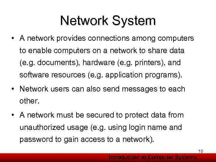 Network System • A network provides connections among computers to enable computers on a