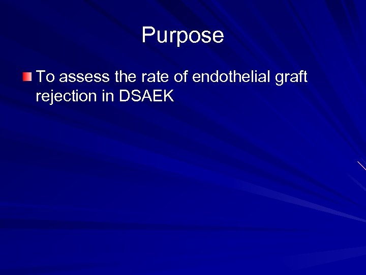 Purpose To assess the rate of endothelial graft rejection in DSAEK