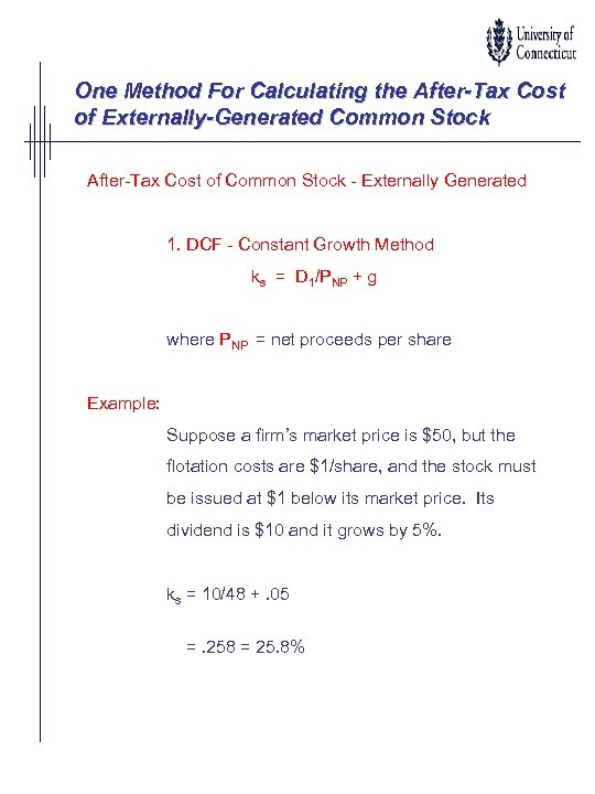 One Method For Calculating the After-Tax Cost of Externally-Generated Common Stock After-Tax Cost of
