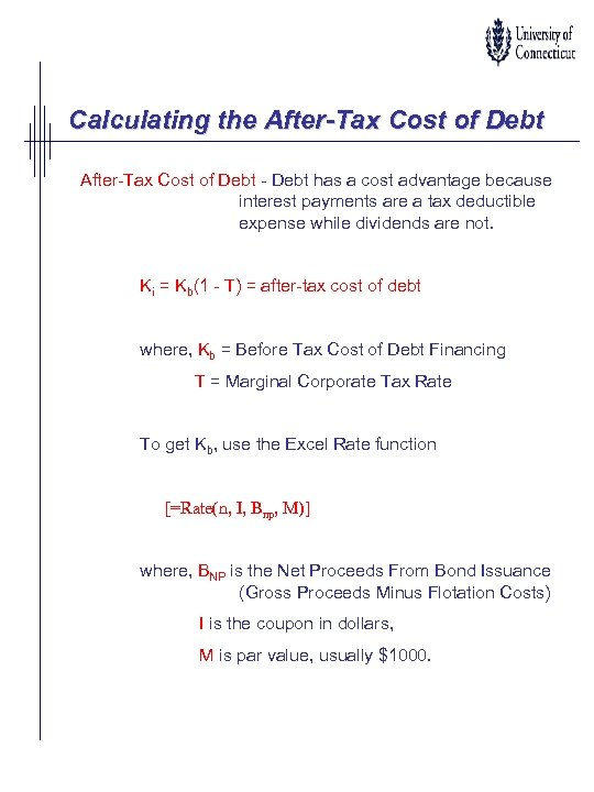 Calculating the After-Tax Cost of Debt - Debt has a cost advantage because interest
