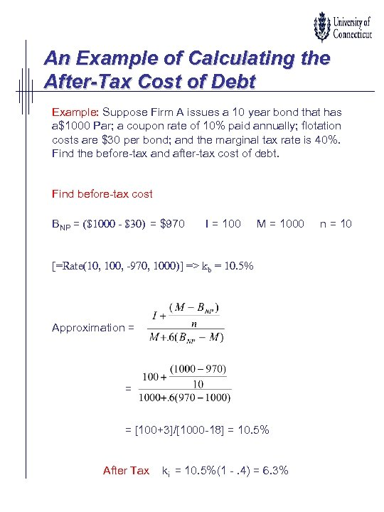 An Example of Calculating the After-Tax Cost of Debt Example: Suppose Firm A issues