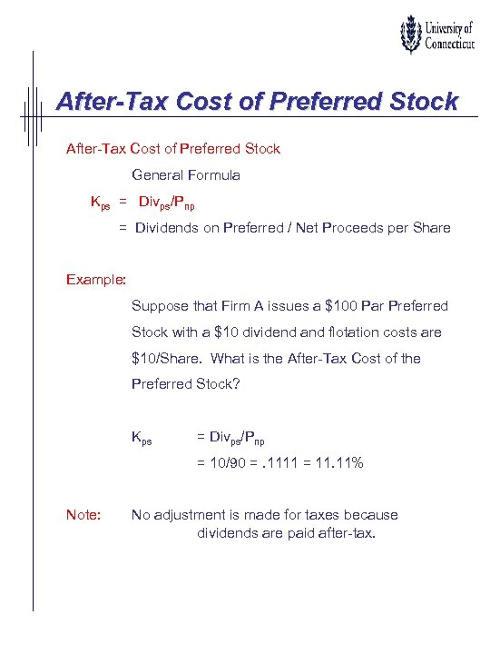 After-Tax Cost of Preferred Stock General Formula Kps = Divps/Pnp = Dividends on Preferred
