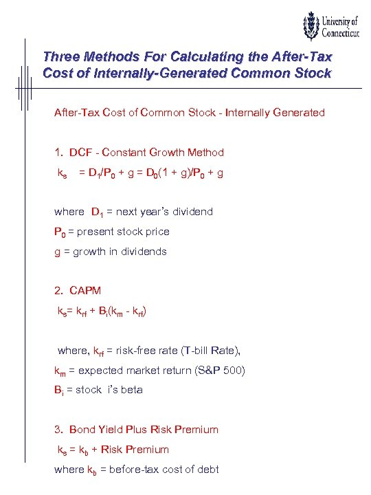 Three Methods For Calculating the After-Tax Cost of Internally-Generated Common Stock After-Tax Cost of